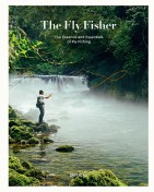 The Fly Fisher - The Essence and Essentials of Fly Fishing