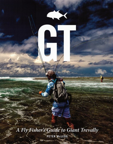 GT - A Fly Fisher's Guide to Giant Trevally